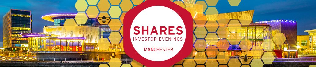 Shares Investor Evening (Manchester) - EVENT POSTPONED